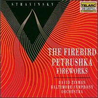 Igor Stravinsky: The Firebird; Petrushka; Fireworks - Baltimore Symphony Orchestra; David Zinman (conductor)
