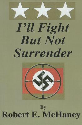 I'll Fight But Not Surrender - McHaney, Robert E