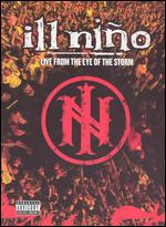 Ill Nino: Live From the Eye of the Storm -