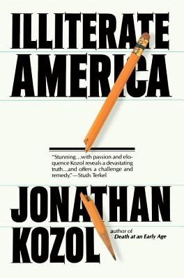 Illiterate America - Kozol, Jonathan