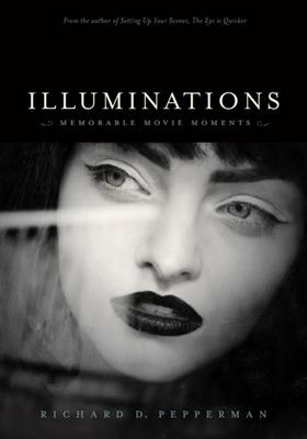 Illuminations: Memorable Movie Moments - Pepperman, Richard D