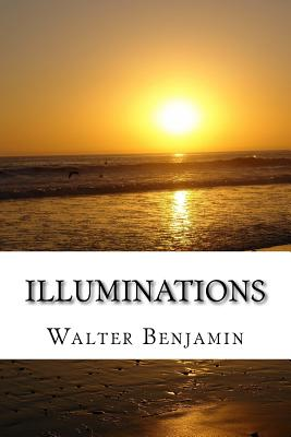 Illuminations - Benjamin, Walter, and Zohn, Harry (Translated by)