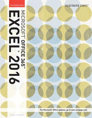 Illustrated Microsoft (R) Office 365 & Excel 2016: Intermediate - Reding, Elizabeth Eisner, and Wermers, Lynn
