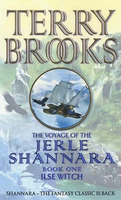 Ilse Witch: The Voyage Of The Jerle Shannara 1 - Brooks, Terry