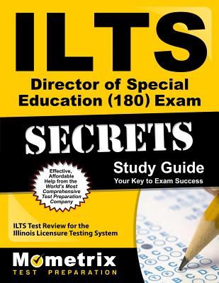 ILTS Director of Special Education (180) Exam Secrets: ILTS Test Review for the Illinois Licensure Testing System - Ilts Exam Secrets Test Prep Team