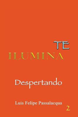 Ilumina Te 2: Despertando - Passalacqua, Luis F