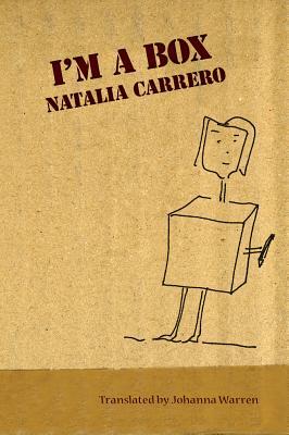 I'm a Box - Carrero, Natalia, and Warren, Johanna (Translated by)
