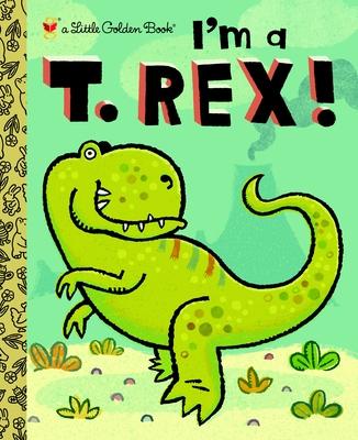 I'm a T. Rex! - Shealy, Dennis R.