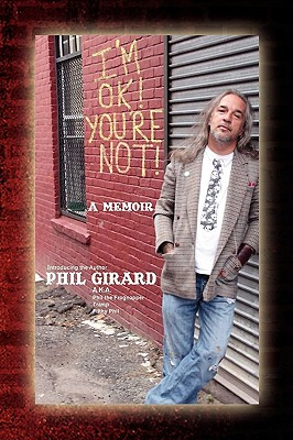 I'm Ok! You're Not! - Girard, Phil