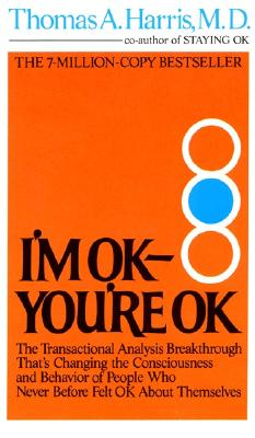 I'm Ok, You're Ok - Harris, Thomas A, M.D.