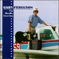 I'm Really Leaving - Gary Ferguson