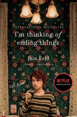 I'm Thinking of Ending Things - Reid, Iain