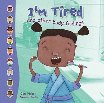 I'm Tired and Other Body Feelings - Hibbert, Clare, and Dimitri, Simona (Illustrator)