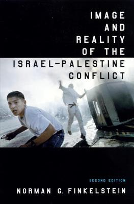 Image and Reality of the Israel-Palestine Conflict - Finkelstein, Norman G