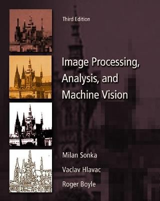 Image Processing, Analysis & and Machine Vision - Sonka, Milan, and Hlavac, Vaclav, and Boyle, Roger