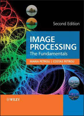 Image Processing: The Fundamentals - Petrou, Maria, and Petrou, Costas
