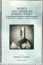 Women and American Foreign Policy: Lobbyists, Critics and Insiders-Second Edition1992