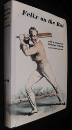 Felix on the Bat: Being a Memoir of Nicholas Felix