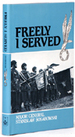 Freely I Served