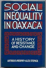 Social Inequality in Oaxaca; a History of Resistance and Change