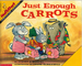 Just Enough Carrots (Mathstart: Comparing Amounts)