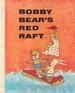 Bobby Bear's Red Raft (Bobby Bear Series)