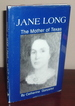 Jane Long: Mother of Texas