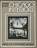 Chicago Interiors: Views of a Splendid World