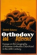 Orthodoxy and Difference: Essays on the Geography of Russian Orthodox Church(...