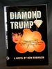 Diamond Trump: Events Surrounding the Great Powder-House Blowup By the Man Who Lit the Fuse