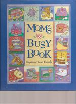 Mom's Busy Book: Organize Your Family