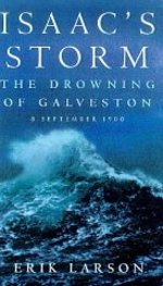 Isaac's Storm: the Drowning of Galveston-8 September 1900