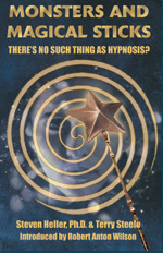 Monsters and Magical Sticks: There's No Such Thing as Hypnosis?
