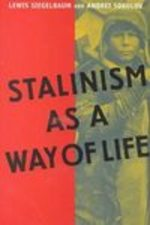 Stalinism as a Way of Life: a Narrative in Documents (Annals of Communism Series)