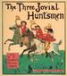 The Three Jovial Huntsmen. Picture Book No. 5