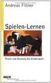 Spielen-Lernen: Praxis Und Deutung Des Kinderspiels (Beltz Taschenbuch / Pädagogik) Von Andreas Flitner