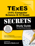 Texes Computer Science 8-12 (141) Secrets Study Guide: Texes Test Review for the Texas Examinations of Educator Standards