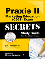 Praxis II Marketing Education (5561) Exam Secrets Study Guide: Praxis II Test Review for the Praxis II: Subject Assessments