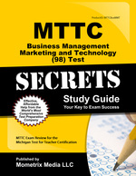 Mttc Business Management Marketing and Technology (98) Test Secrets Study Guide: Mttc Exam Review for the Michigan Test for Teacher Certification