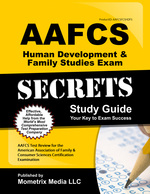 Aafcs Human Development & Family Studies Exam Secrets Study Guide: Aafcs Test Review for the American Association of Family & Consumer Sciences Certification Examination