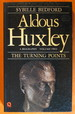 Aldous Huxley, a Biography, Volume Two: the Turning Points 1939-1963
