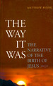 The Way It Was: the Narrative of the Birth of Jesus