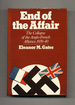 End of the Affair: the Collapse of the Anglo-French Alliance, 1939-40-1st Edition/1st Printing