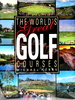 The World's Great Golf Courses