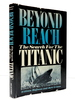 Beyond Reach: the Search for the Titanic