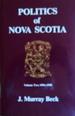 Politics of Nova Scotia, Volume Two 1896-1988