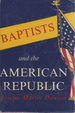 Baptists and the American Republic