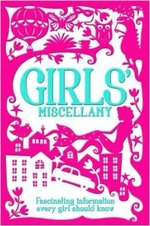 Girls' Miscellany, Fascinating Information Every Girl Should Know