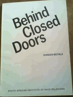Behind Closed Doors: a Study of Deaths in Detention in South Africa Between August 1963 and 1984, and of Further Deaths Between June 1984 and September 1985