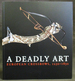 A Deadly Art: European Crossbows, 1250-1850